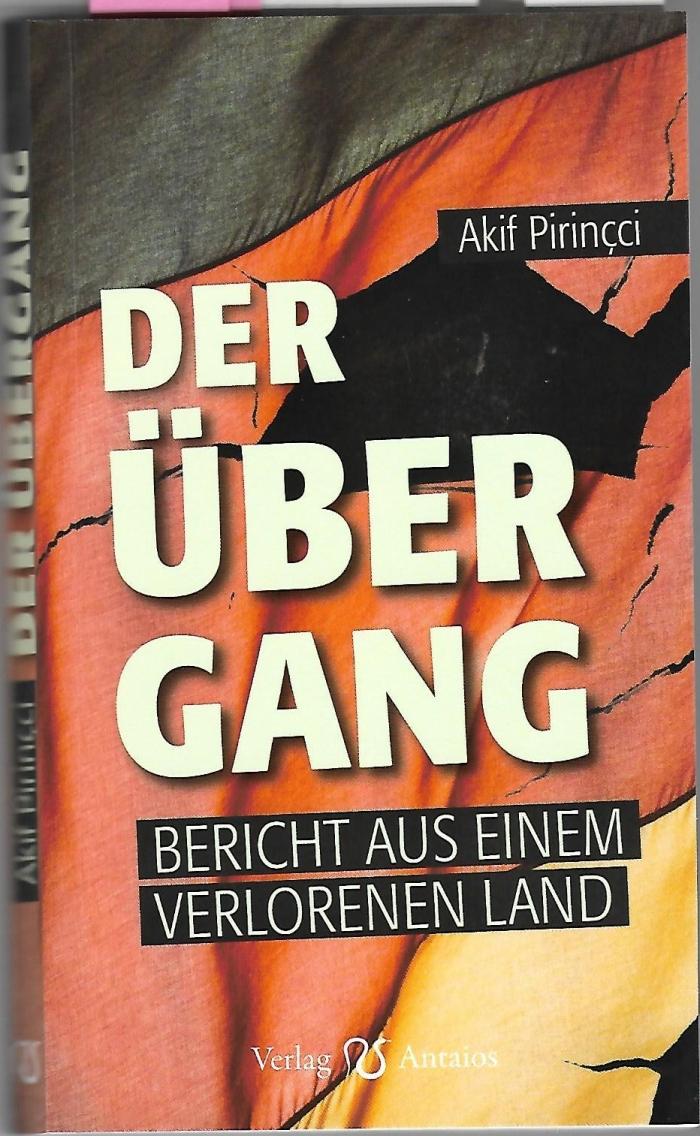 "Akif Pirincci: ""DerÜbergang"""