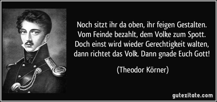 zitat-noch-sitzt-ihr-da-oben-ihr-feigen-gestalten-vom-feinde-bezahlt-dem-volke-zum-spott-doch-einst-theodor-korner-282565